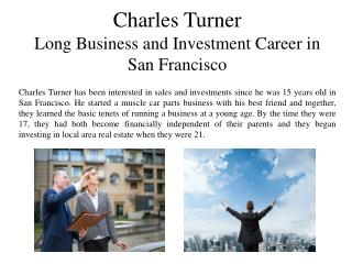 Charles Turner Long Business and Investment Career in San Francisco