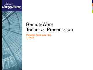 RemoteWare  Technical Presentation