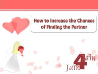 How to Increase the chances of finding the partner