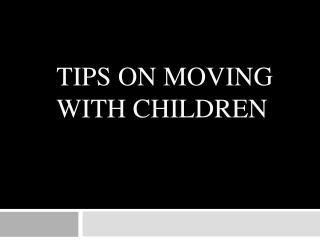 Tips on Moving with Children