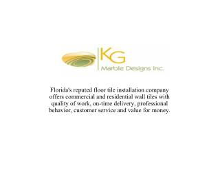 Renowned Tile Flooring Company in Florida - KgMarble Designs