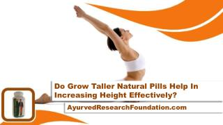 Do Grow Taller Natural Pills Helps In Increasing Height Effectively?