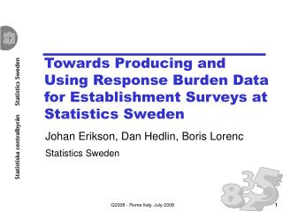 Towards Producing and Using Response Burden Data for Establishment Surveys at Statistics Sweden