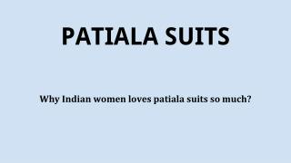 Why Indian women loves patiala suits so much?