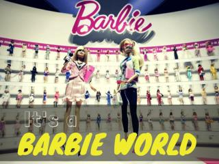 It's a Barbie world