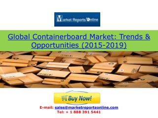 Global Containerboard Market Sizing and Growth 2015-2019