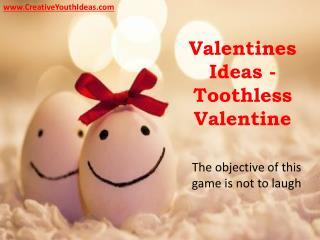 Valentines Ideas - Toothless Valentine