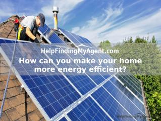 How can you make your home more energy efficient?
