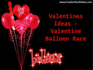 Valentines Ideas - Valentine Balloon Race