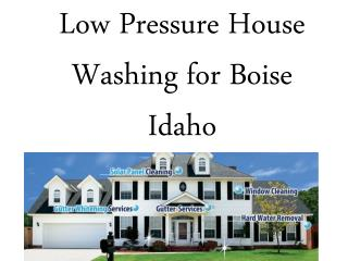 Low Pressure House Washing for Boise Idaho