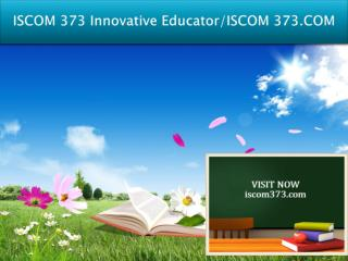 ISCOM 373 Innovative Educator/ISCOM 373.COM