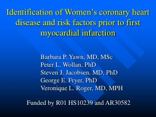 Identification of Women's coronary heart disease and risk factors prior to first myocardial infarction