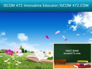 ISCOM 472 Innovative Educator/ISCOM 472.COM