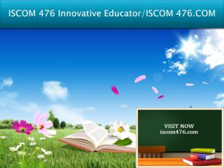 ISCOM 476 Innovative Educator/ISCOM 476.COM