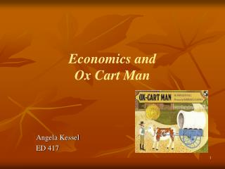 Economics and  Ox Cart Man