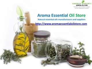 Pure essential oils manufecturer and suppliers at aromaessentialoilstore!!