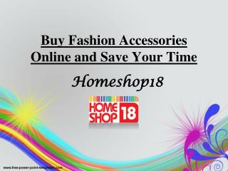 Buy Fashion Accessories Online & Save Your Time