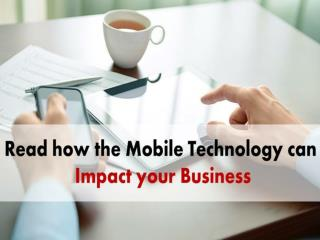 Know how MobileTechnology for Business can Help you Grow More Efficiently