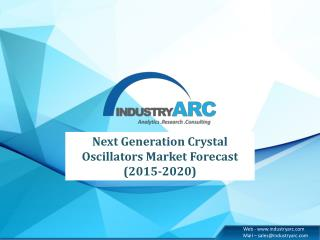 Next Generation Crystal Oscillators Market to over $2.41 Billion by 2020