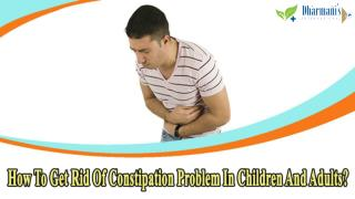 How To Get Rid Of Constipation Problem In Children And Adults?