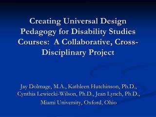 Creating Universal Design Pedagogy for Disability Studies Courses:  A Collaborative, Cross-Disciplinary Project