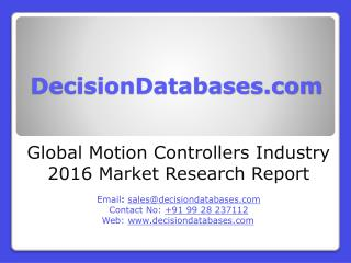 Global Motion Controllers Market 2016 : Industry Trends and Analysis