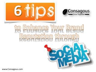 6 Tips to Enhance Your Brand Reputation through Social Media