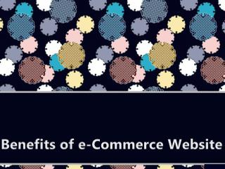 Benefits of e-Commerce Website