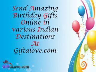 Send Amazing Birthday Gifts Online in various Indian Destinations!!