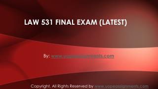LAW 531 Final Exam Correct Answers