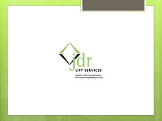 JDR Lifts Services Has Adept Lift Engineers