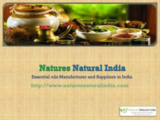 Pure and Natural Essential Oil Manufacturers!!