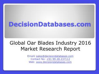 Oar Blades Market Analysis 2016 Development Trends