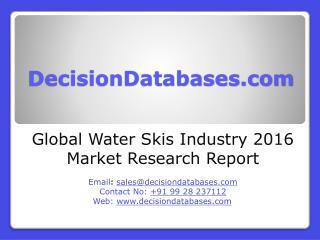 Water Skis Industry 2016 : Global Market Outlook