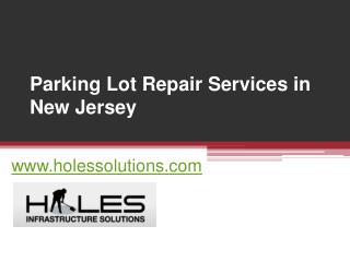 Parking Lot Repair Services in New Jersey - www.holessolutions.com