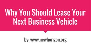Why You Should Lease Your Next Business Vehicle