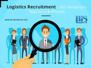 Process of Logistics Recruitment by BiS Henderson