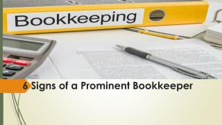 6 Signs of a Prominent Bookkeeper