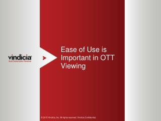 Ease of Use is Important in OTT Viewing | Vindicia