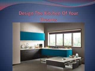 Design The Kitchen Of Your Dreams
