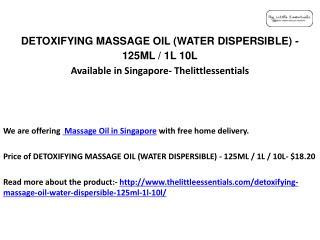 Detoxifying massage oil water dispersible in Singapore