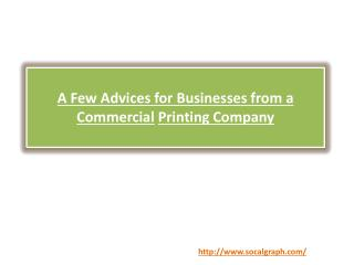 A Few Advices for Businesses from a Commercial Printing Company