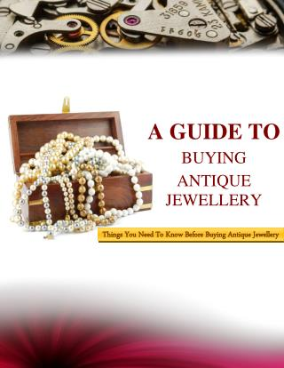 Antique Jewellery Buying Tips You Should Be Aware Of