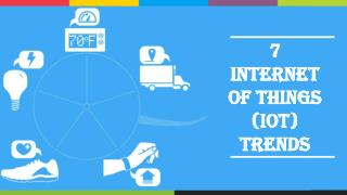 7 Internet of Things (IoT) Trends