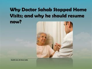 Why Doctor Sahab Stopped Home Visits