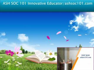 ASH SOC 101 Innovative Educator/ashsoc101.com