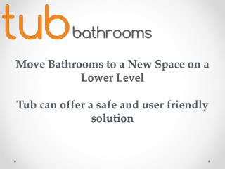 Move Bathrooms to a New Space on a Lower Level