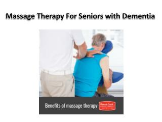 Massage Therapy For Seniors with Dementia