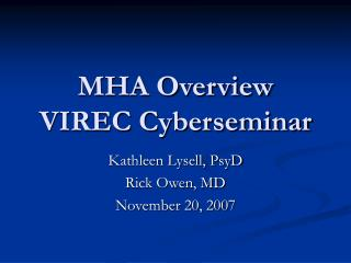 MHA Overview VIREC Cyberseminar