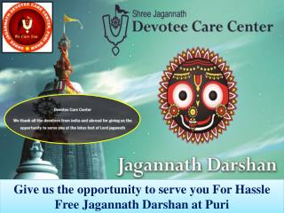 Give us the opportunity to serve you For Hassle Free Jagannath Darshan at Puri